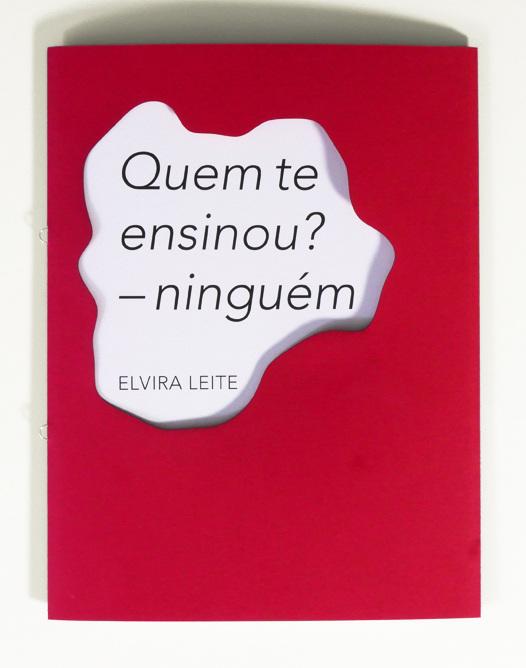 Quem te ensinou — ninguém , Elvira Leite_Pierrot le fou